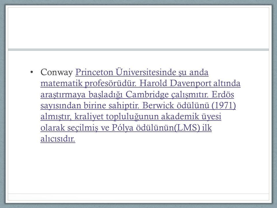 Conway Princeton Üniversitesinde şu anda matematik profesörüdür