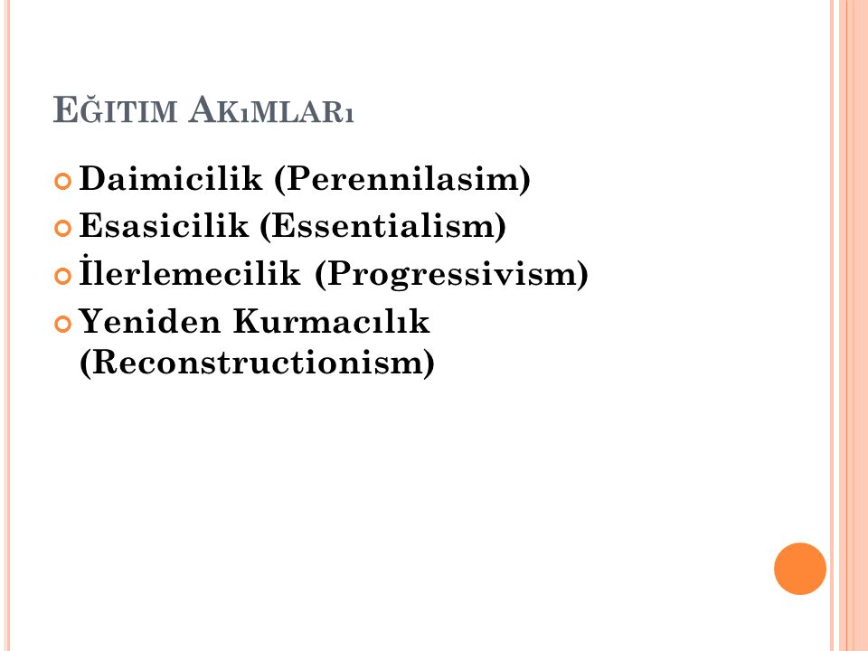 Eğitim Akımları Daimicilik (Perennilasim) Esasicilik (Essentialism)