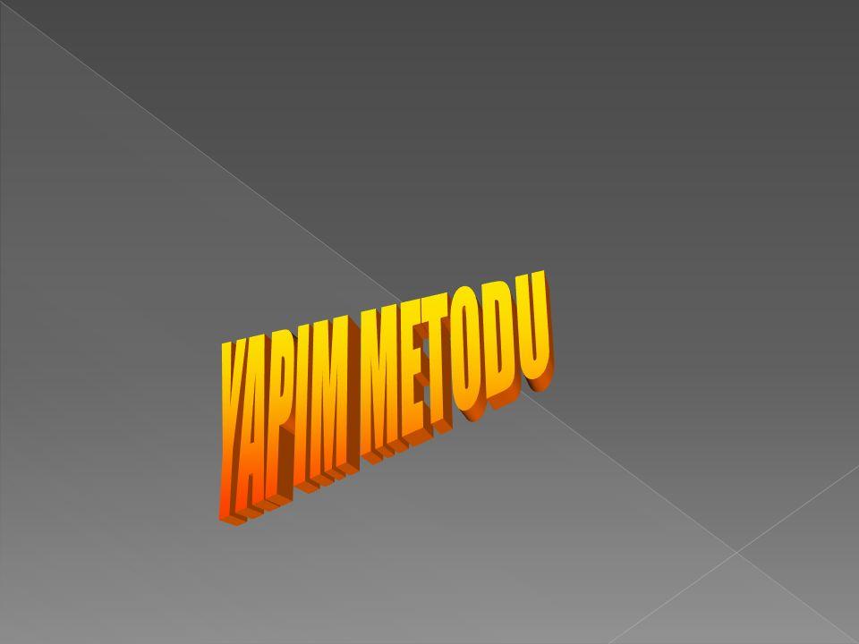 YAPIM METODU