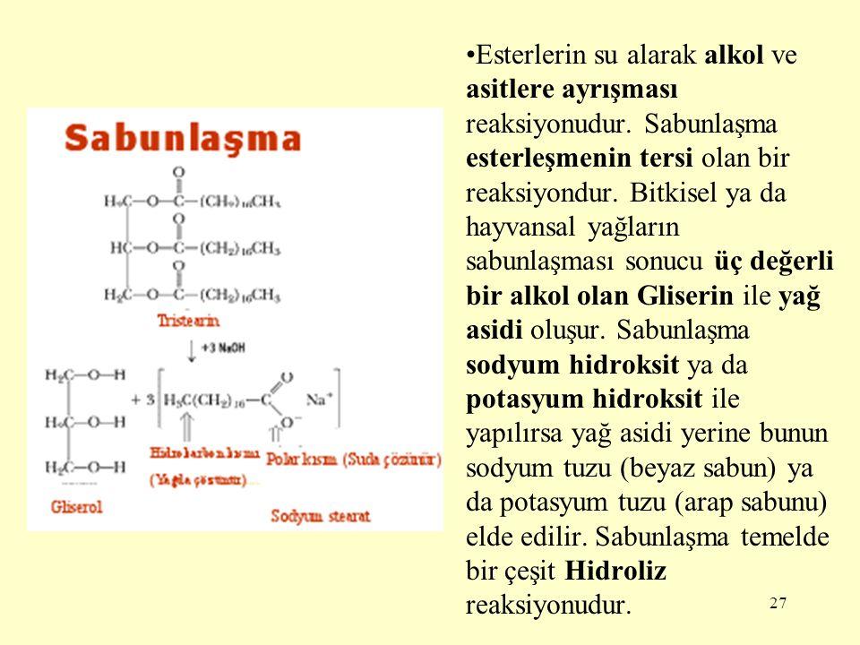 Esterlerin su alarak alkol ve asitlere ayrışması reaksiyonudur