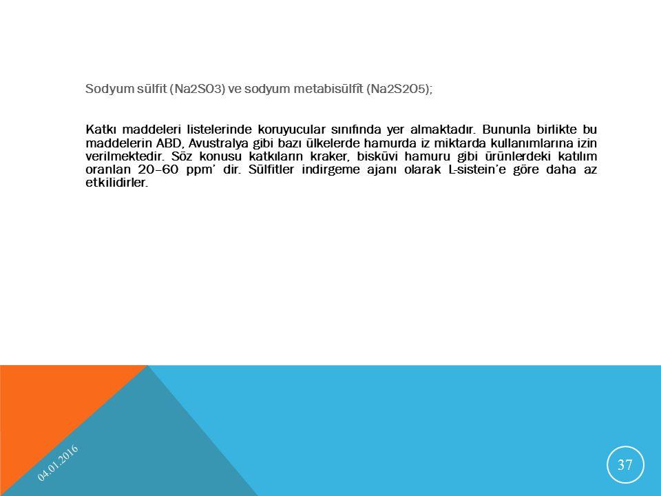 Sodyum sülfit (Na2SO3) ve sodyum metabisülfît (Na2S2O5); Katkı maddeleri listelerinde koruyucular sınıfında yer almaktadır. Bununla birlikte bu maddelerin ABD, Avustralya gibi bazı ülkelerde hamurda iz miktarda kullanımlarına izin verilmektedir. Söz konusu katkıların kraker, bisküvi hamuru gibi ürünlerdeki katılım oranlan 20–60 ppm' dir. Sülfitler indirgeme ajanı olarak L-sistein'e göre daha az etkilidirler.