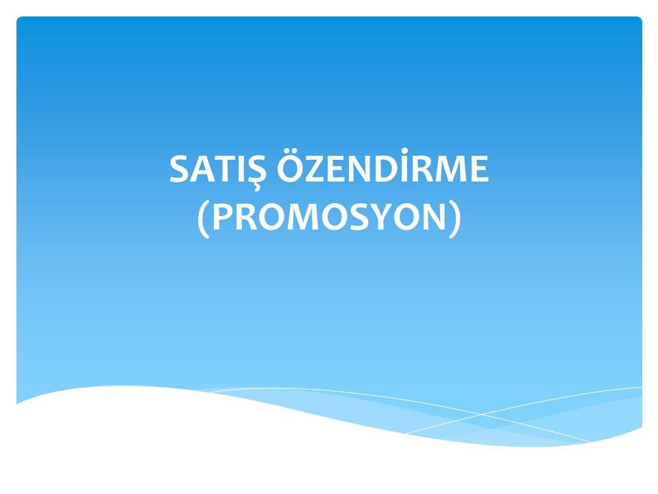 SATIŞ ÖZENDİRME (PROMOSYON)