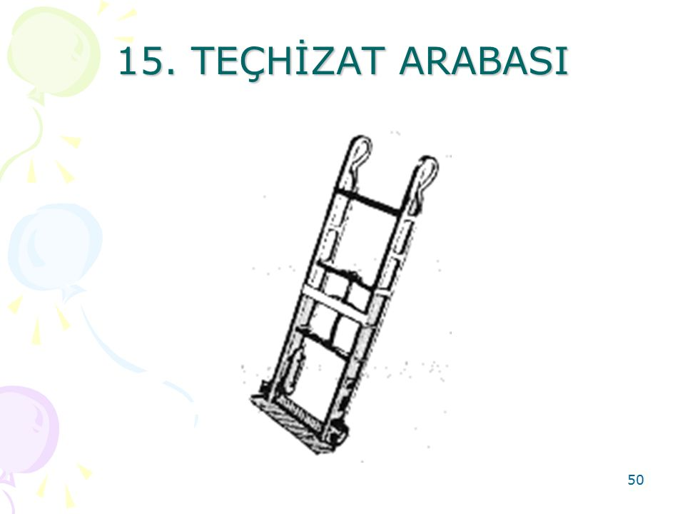 15. TEÇHİZAT ARABASI