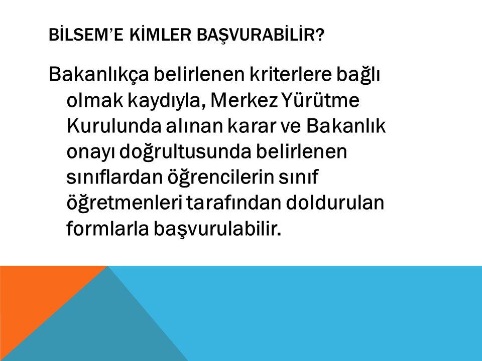 BİLSEM'E KİMLER BAŞVURABİLİR