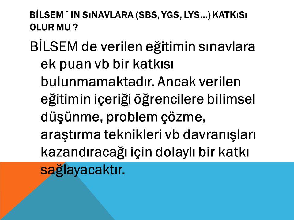 BİLSEM´ in sınavlara (SBS, YGS, LYS...) katkısı olur mu