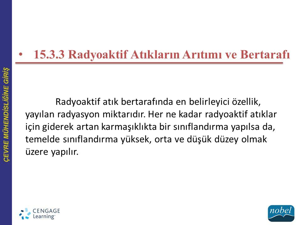 15.3.3 Radyoaktif Atıkların Arıtımı ve Bertarafı