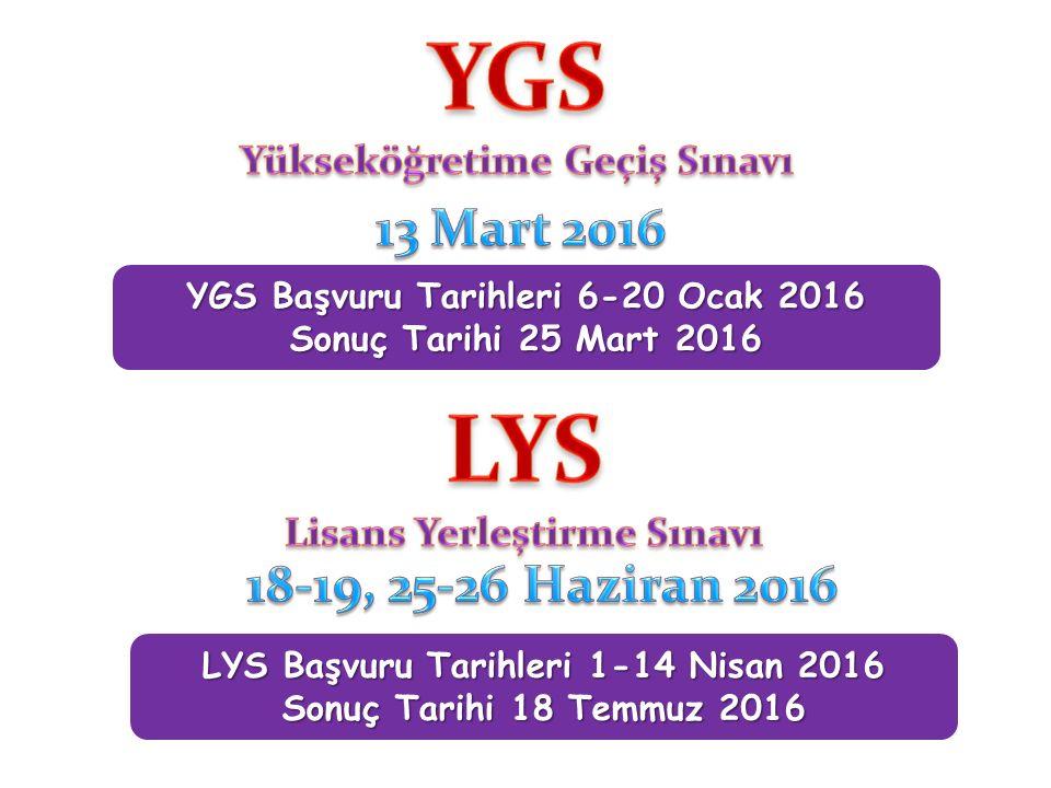 YGS Yükseköğretime Geçiş Sınavı. 13 Mart 2016. YGS Başvuru Tarihleri 6-20 Ocak 2016. Sonuç Tarihi 25 Mart 2016.