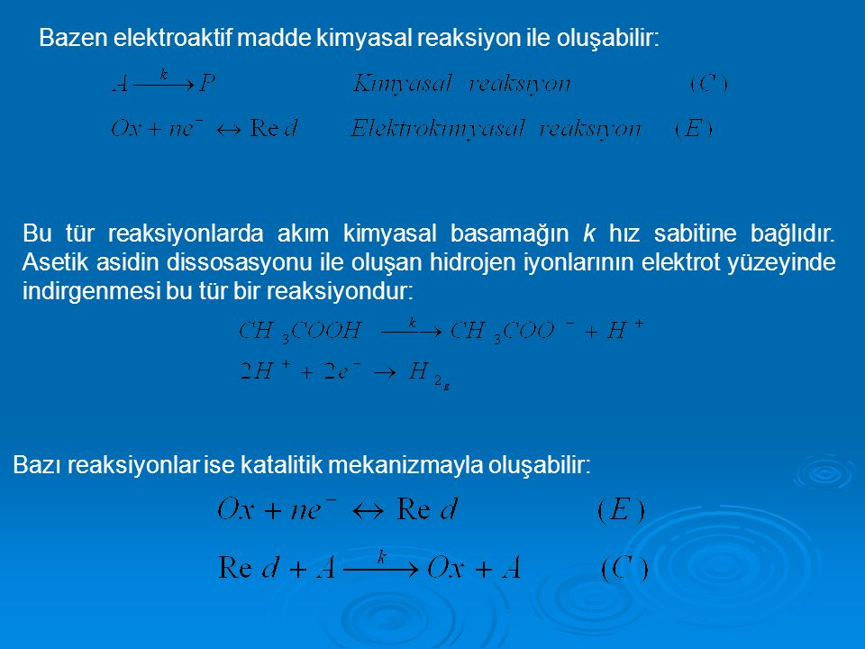 Bazen elektroaktif madde kimyasal reaksiyon ile oluşabilir: