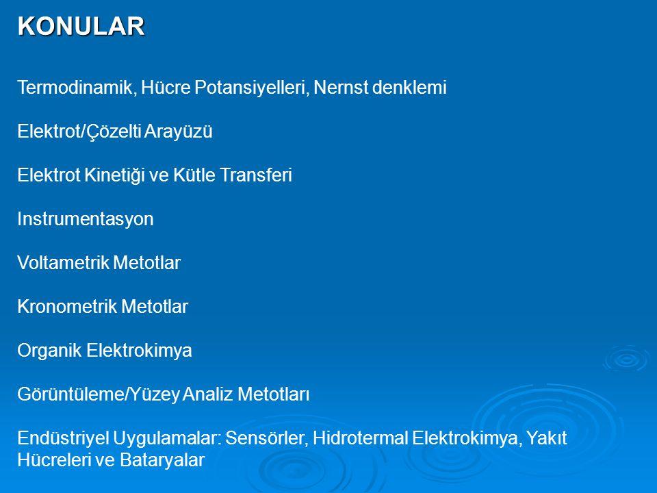 KONULAR Termodinamik, Hücre Potansiyelleri, Nernst denklemi