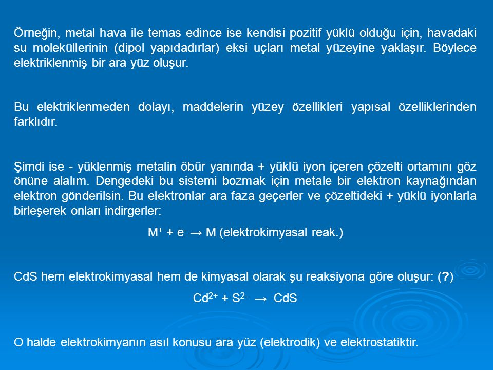 M+ + e- → M (elektrokimyasal reak.)