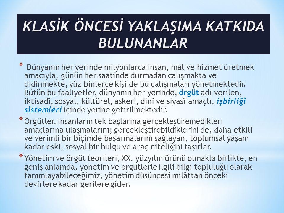 KLASİK ÖNCESİ YAKLAŞIMA KATKIDA BULUNANLAR