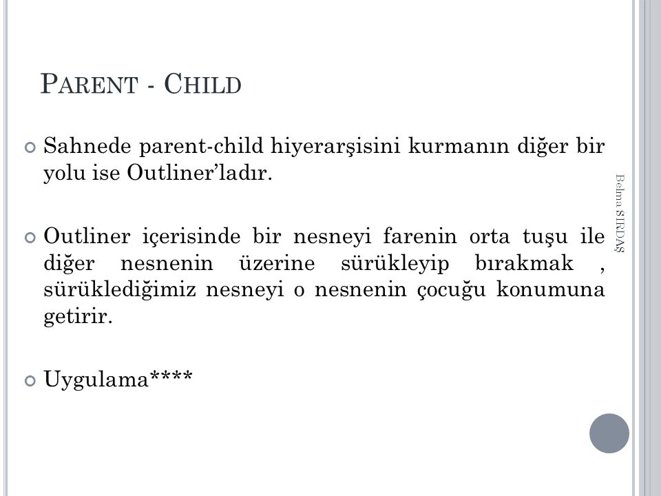 Parent - Child Sahnede parent-child hiyerarşisini kurmanın diğer bir yolu ise Outliner'ladır.