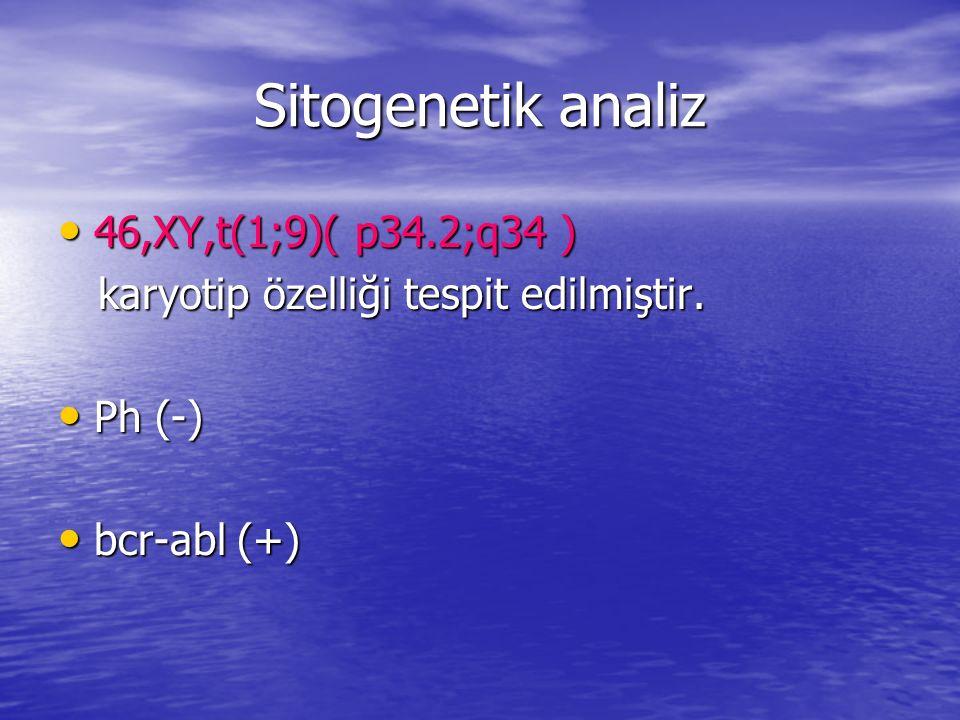 Sitogenetik analiz 46,XY,t(1;9)( p34.2;q34 )