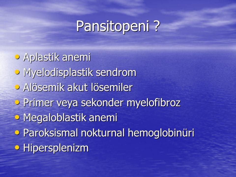 Pansitopeni Aplastik anemi Myelodisplastik sendrom
