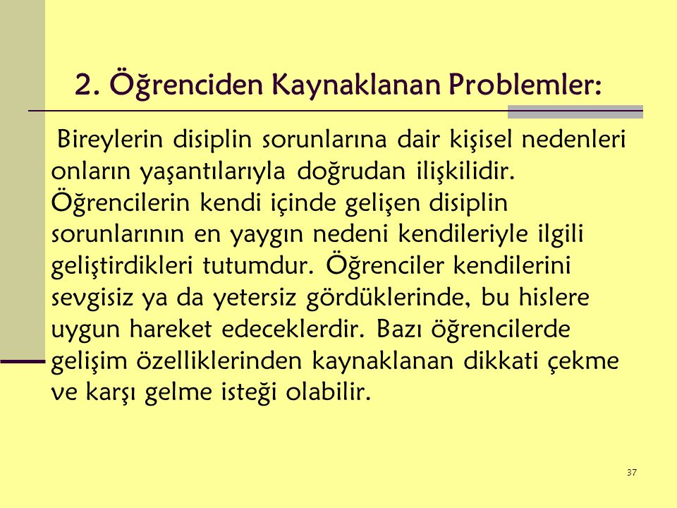 2. Öğrenciden Kaynaklanan Problemler: