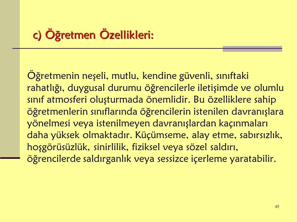c) Öğretmen Özellikleri:
