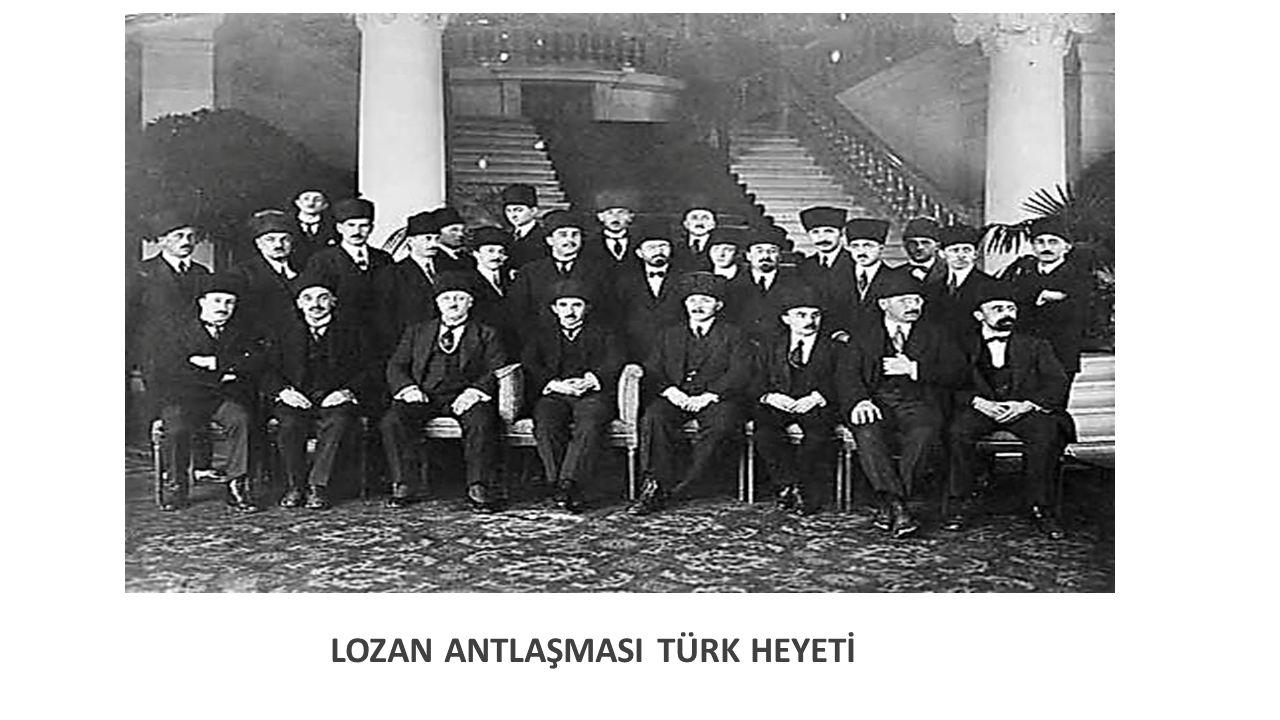 LOZAN ANTLAŞMASI TÜRK HEYETİ