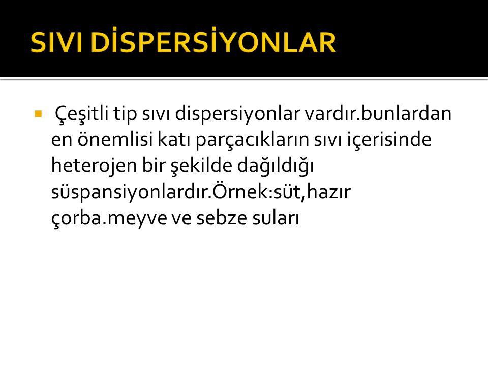 SIVI DİSPERSİYONLAR