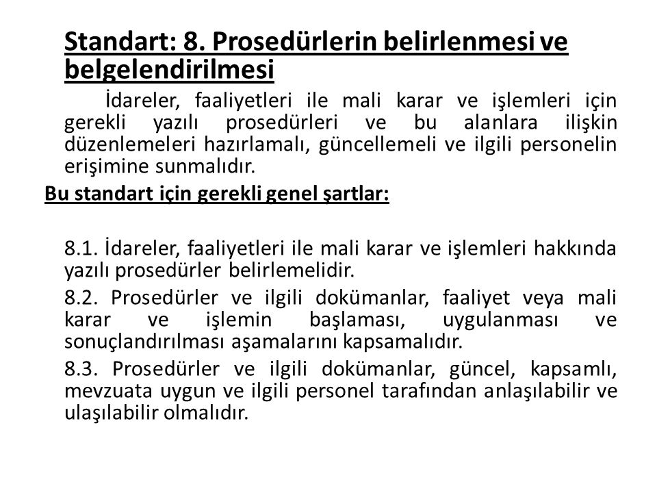 Standart: 8. Prosedürlerin belirlenmesi ve belgelendirilmesi