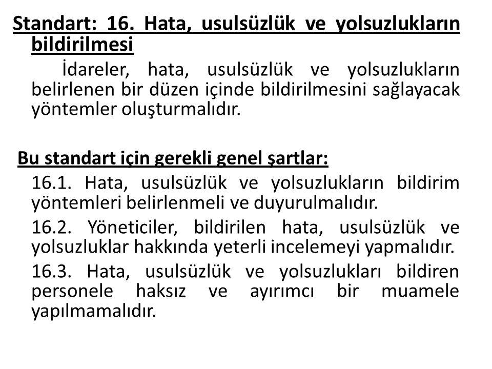 Standart: 16. Hata, usulsüzlük ve yolsuzlukların bildirilmesi