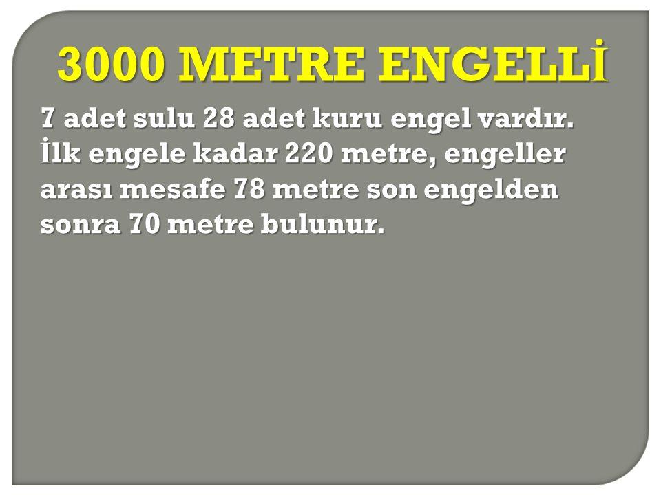 3000 METRE ENGELLİ