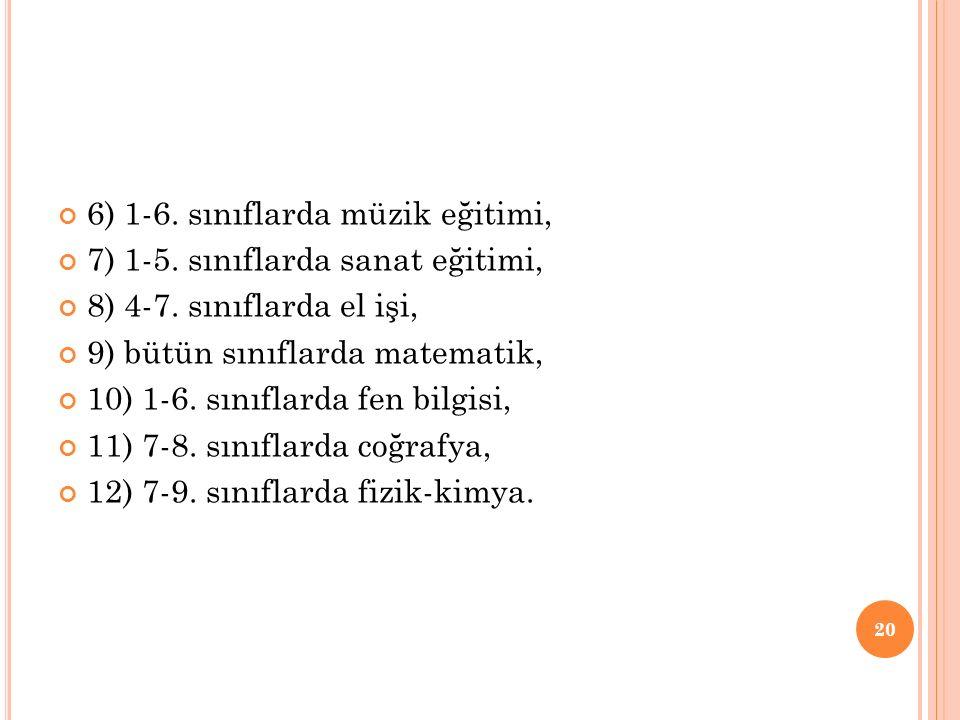 6) 1-6. sınıflarda müzik eğitimi,