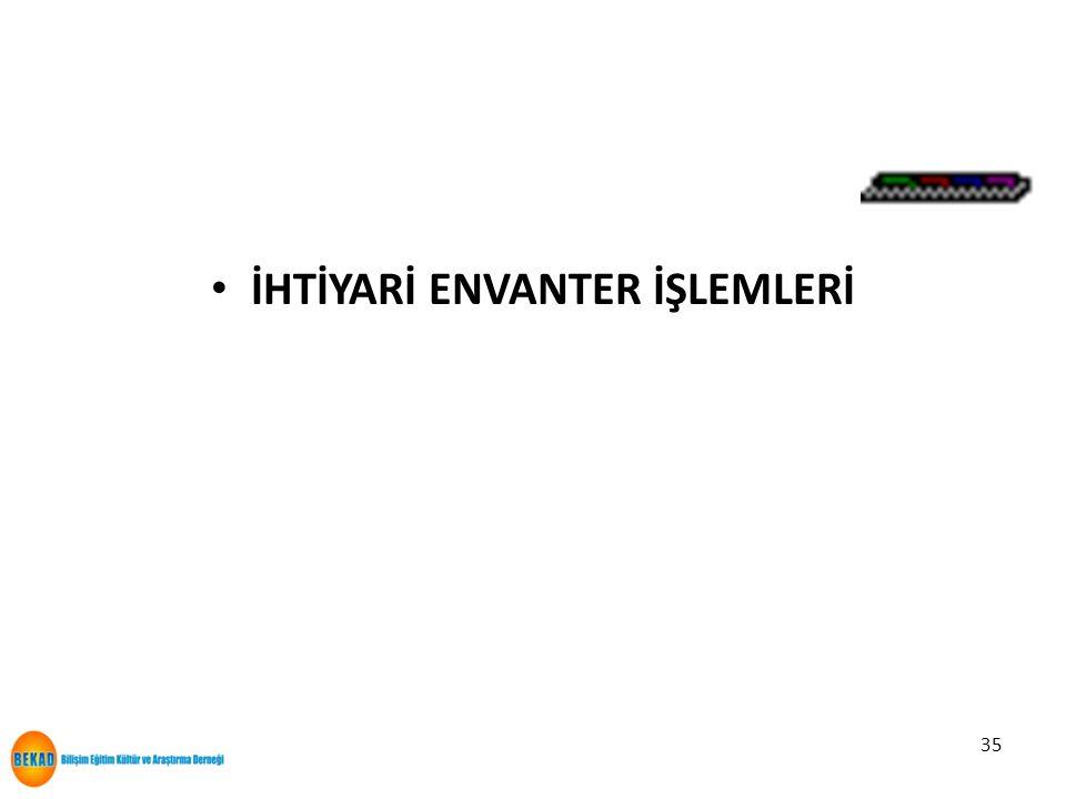 İHTİYARİ ENVANTER İŞLEMLERİ