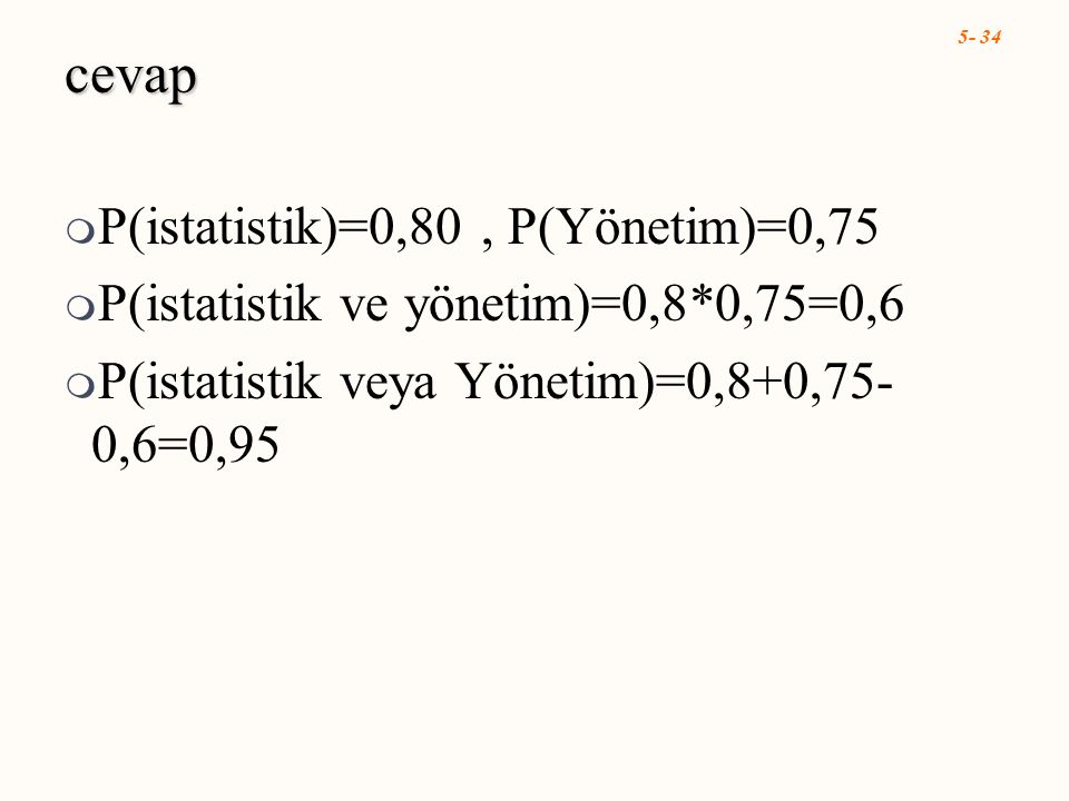 cevap P(istatistik)=0,80 , P(Yönetim)=0,75