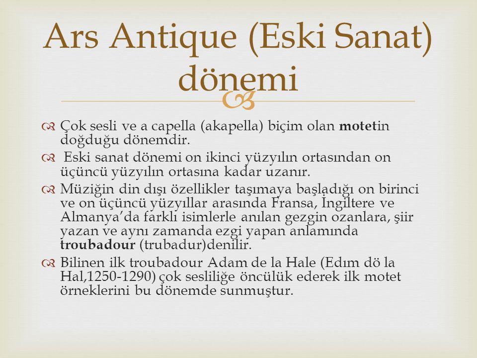 Ars Antique (Eski Sanat) dönemi