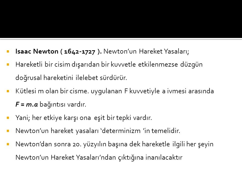 Isaac Newton ( 1642-1727 ). Newton'un Hareket Yasaları;