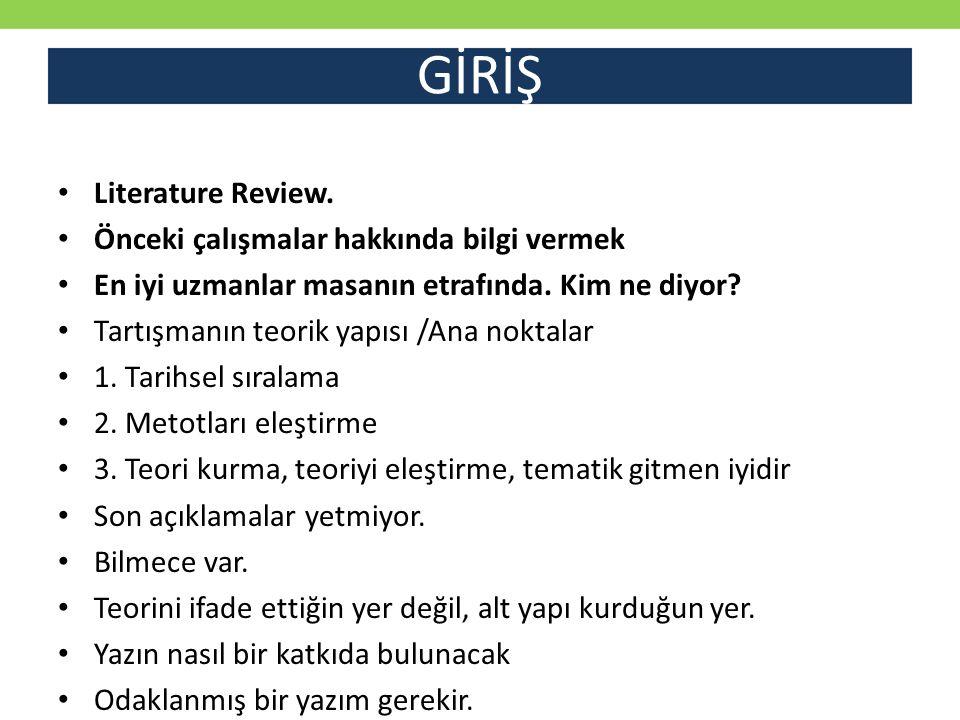 GİRİŞ Literature Review. Önceki çalışmalar hakkında bilgi vermek