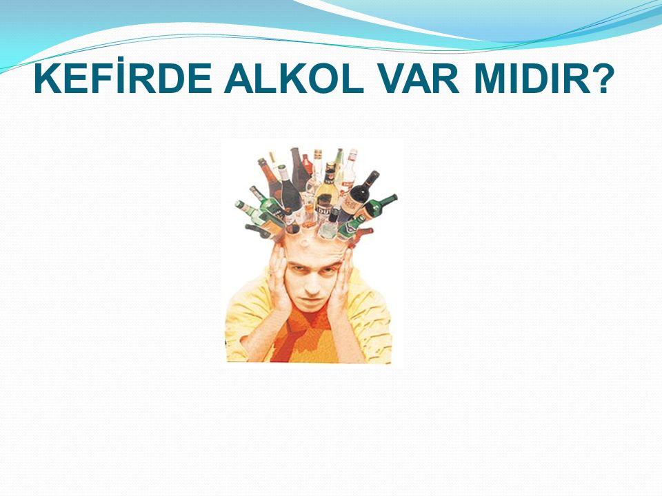 KEFİRDE ALKOL VAR MIDIR