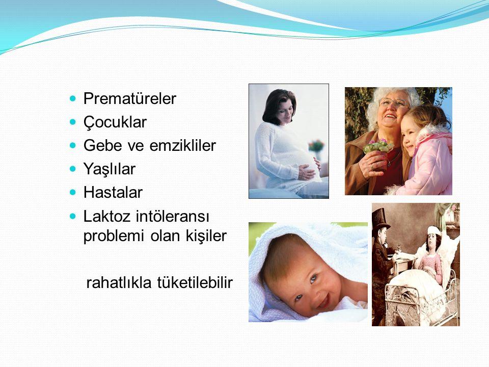 Prematüreler Çocuklar. Gebe ve emzikliler. Yaşlılar. Hastalar. Laktoz intöleransı problemi olan kişiler.
