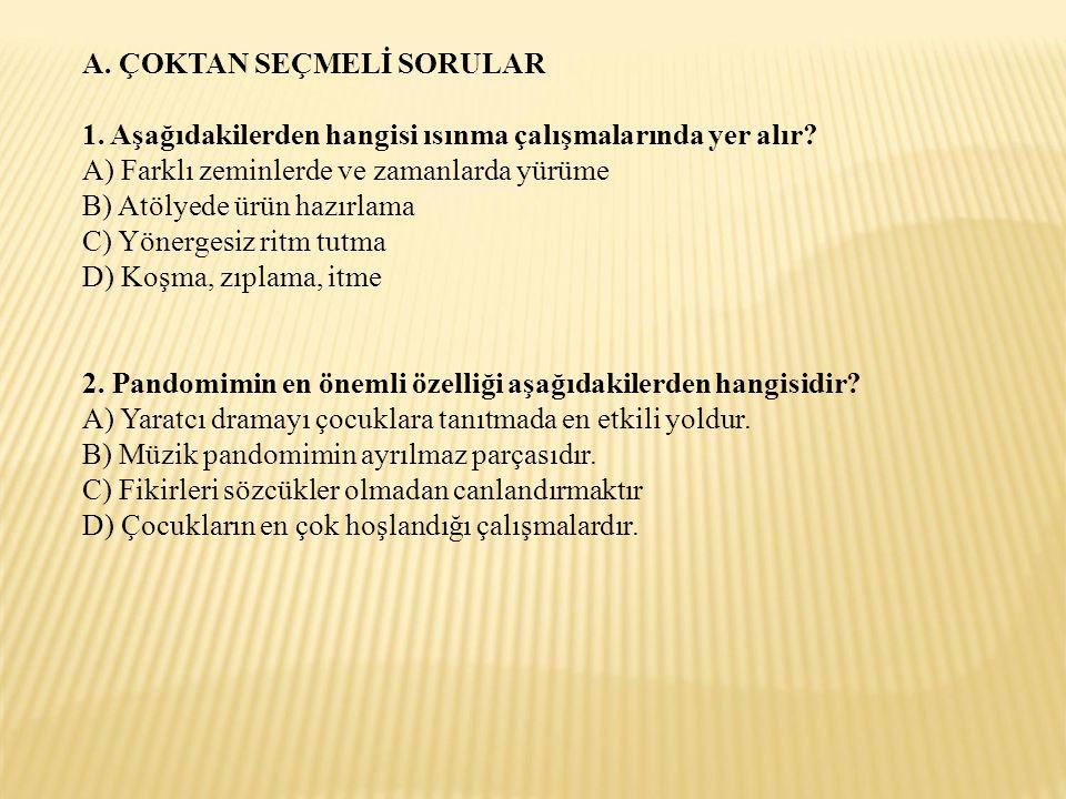 A. ÇOKTAN SEÇMELİ SORULAR
