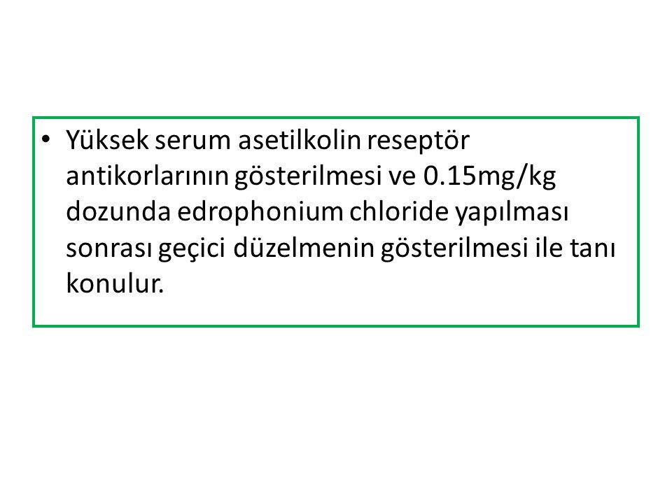 Yüksek serum asetilkolin reseptör antikorlarının gösterilmesi ve 0