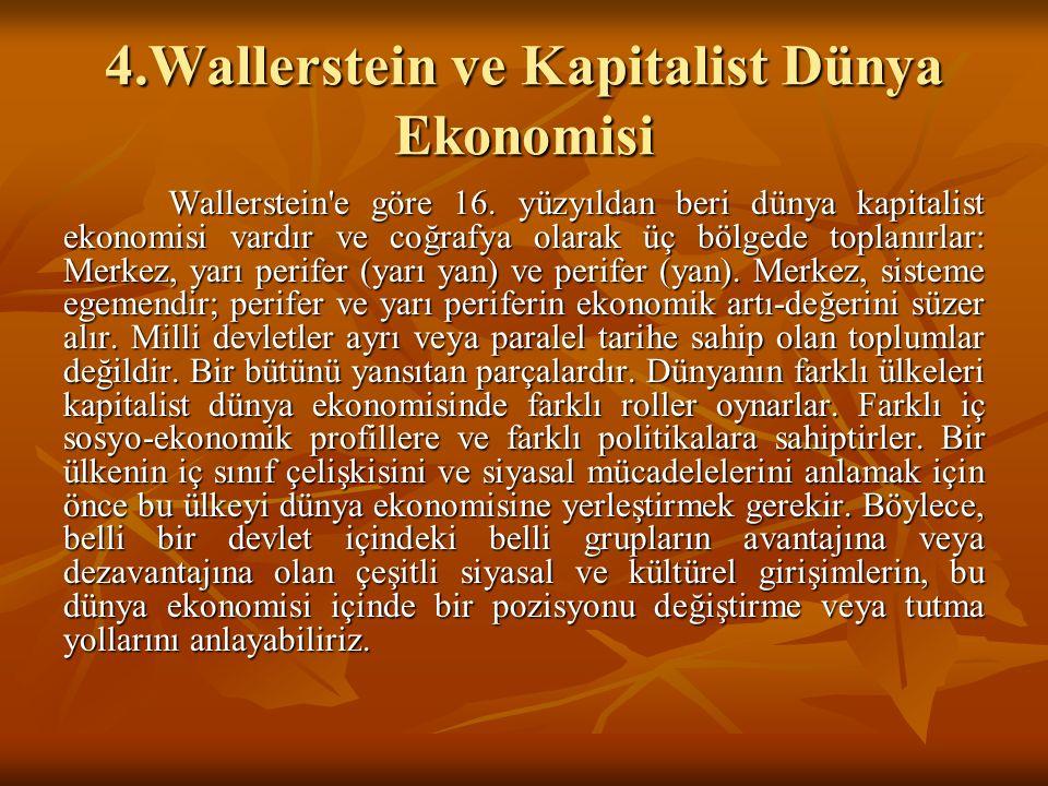 4.Wallerstein ve Kapitalist Dünya Ekonomisi