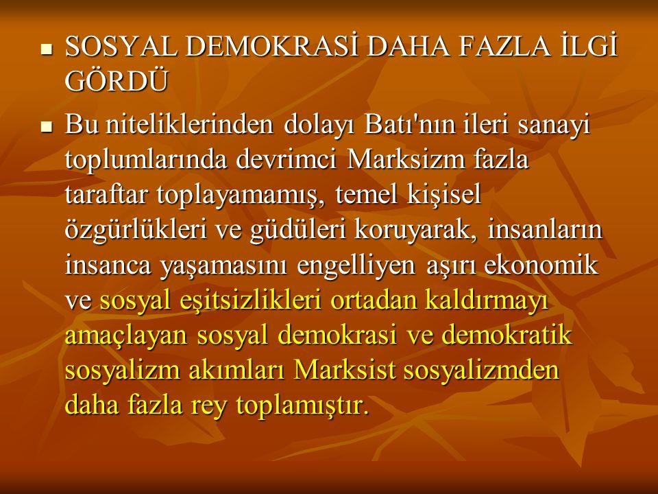 SOSYAL DEMOKRASİ DAHA FAZLA İLGİ GÖRDÜ