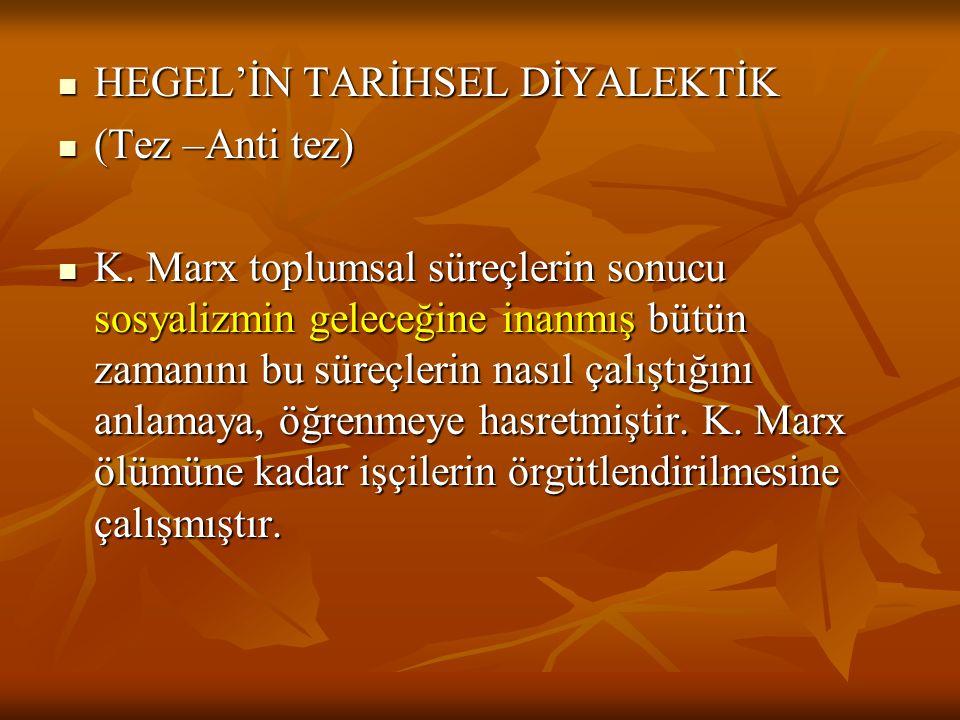 HEGEL'İN TARİHSEL DİYALEKTİK