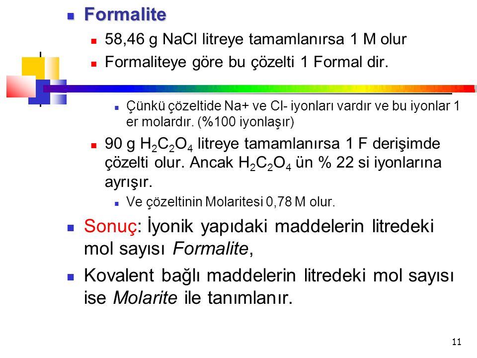 Sonuç: İyonik yapıdaki maddelerin litredeki mol sayısı Formalite,