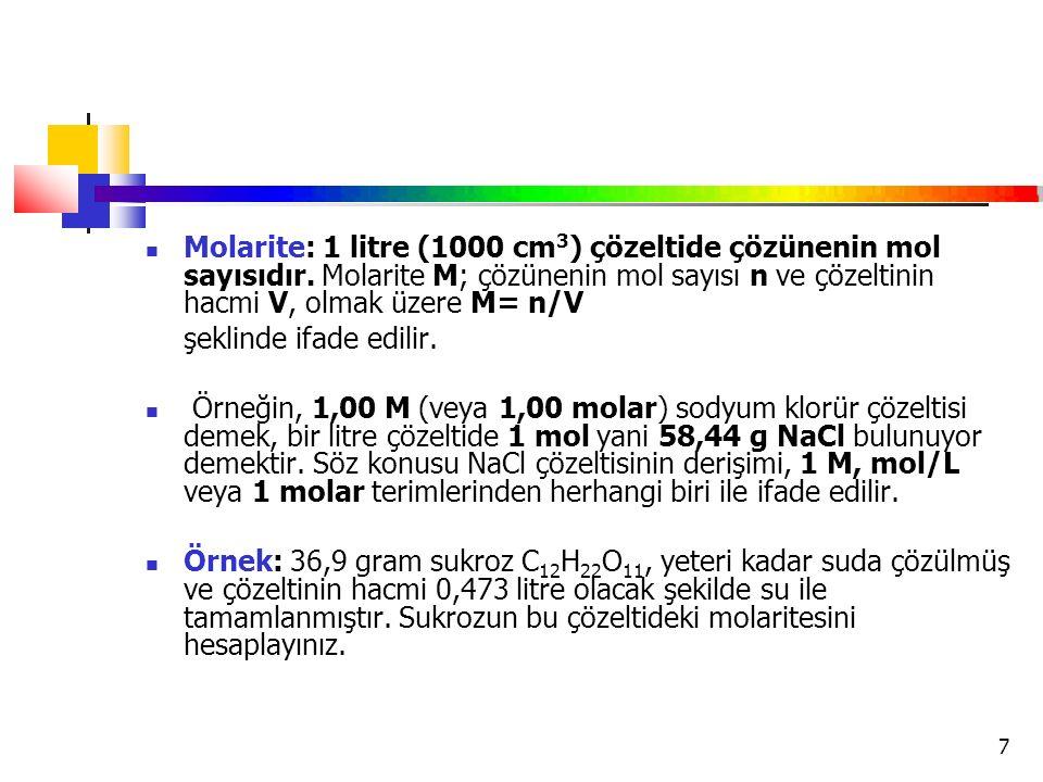 Molarite: 1 litre (1000 cm3) çözeltide çözünenin mol sayısıdır