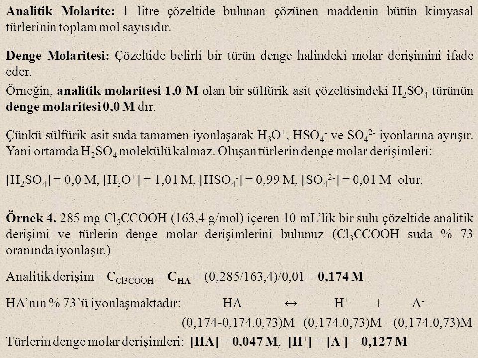 Analitik Molarite: 1 litre çözeltide bulunan çözünen maddenin bütün kimyasal türlerinin toplam mol sayısıdır.