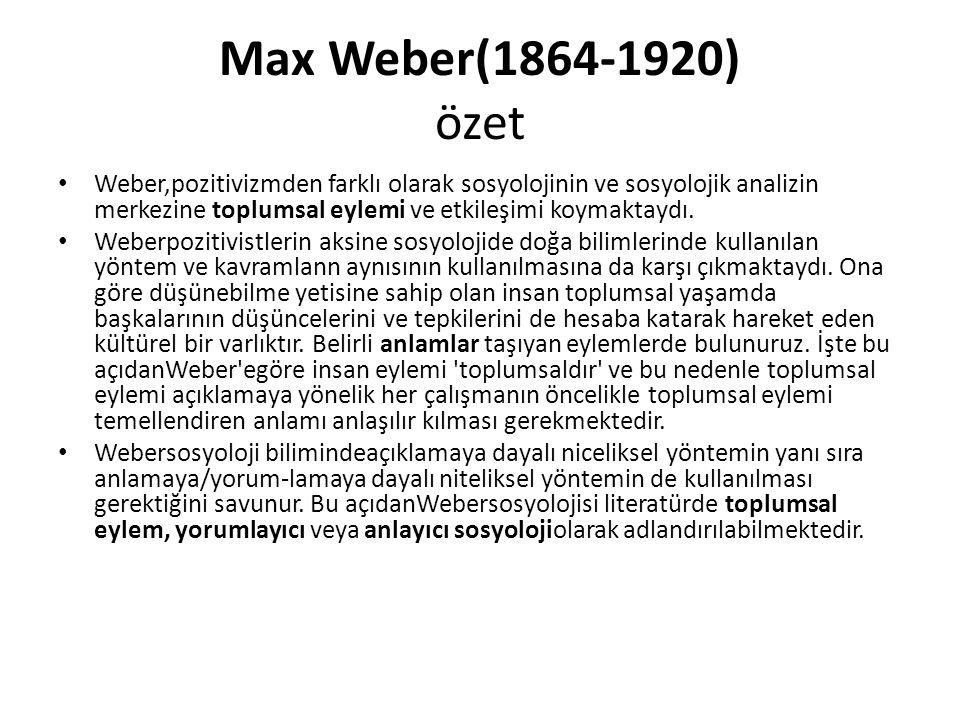 Max Weber(1864-1920) özet