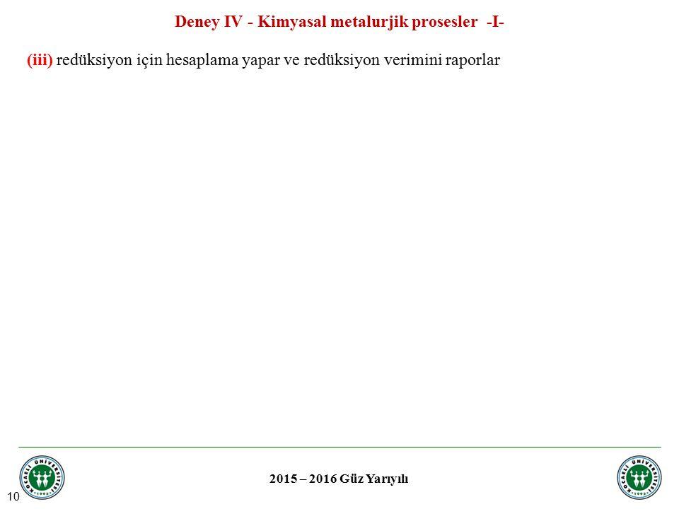 Deney IV - Kimyasal metalurjik prosesler -I-