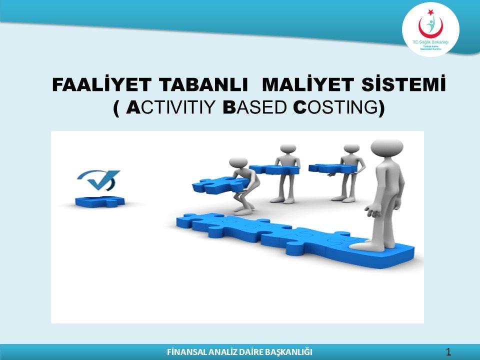 FAALİYET TABANLI MALİYET SİSTEMİ ( ACTIVITIY BASED COSTING)