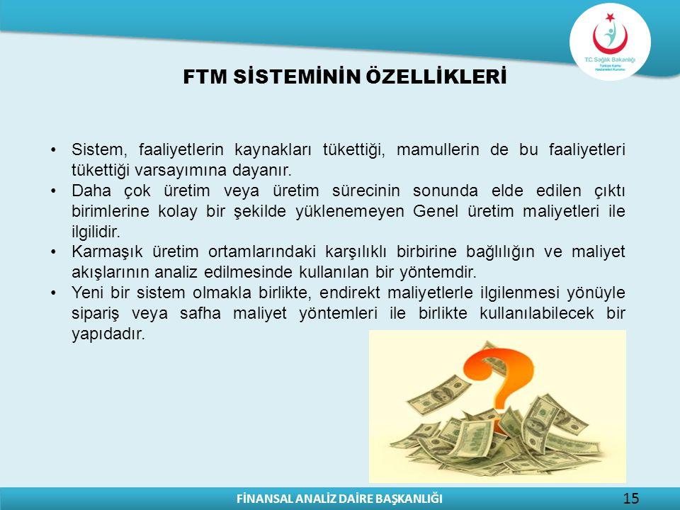 FTM SİSTEMİNİN ÖZELLİKLERİ