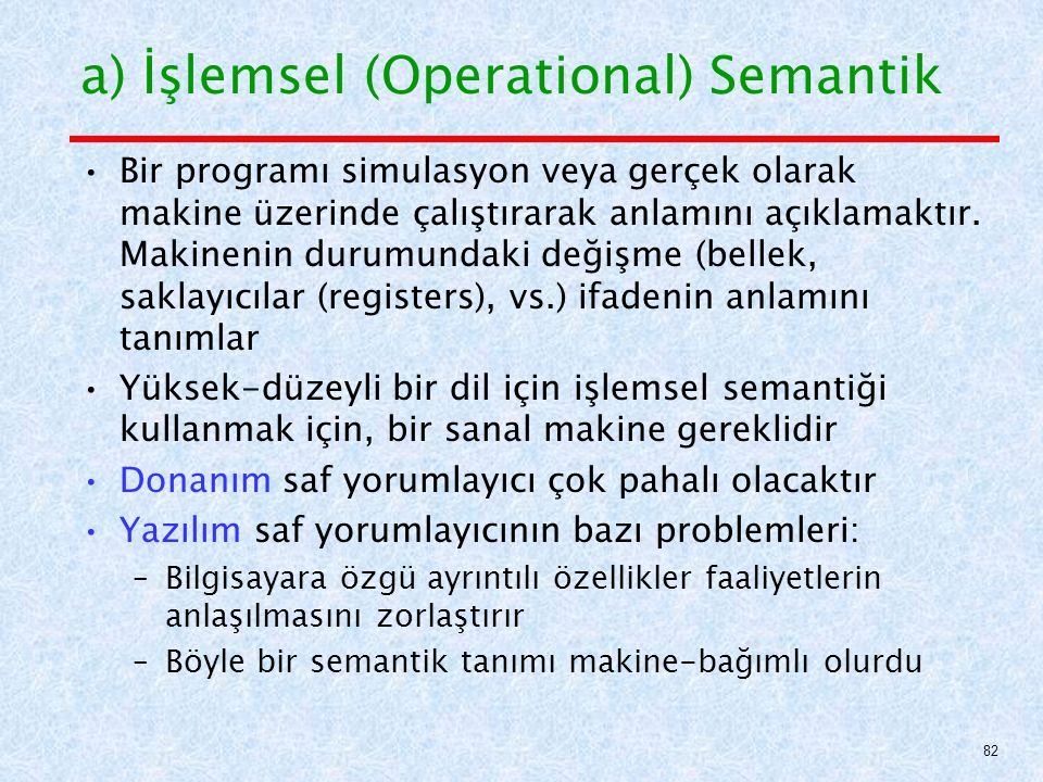 a) İşlemsel (Operational) Semantik