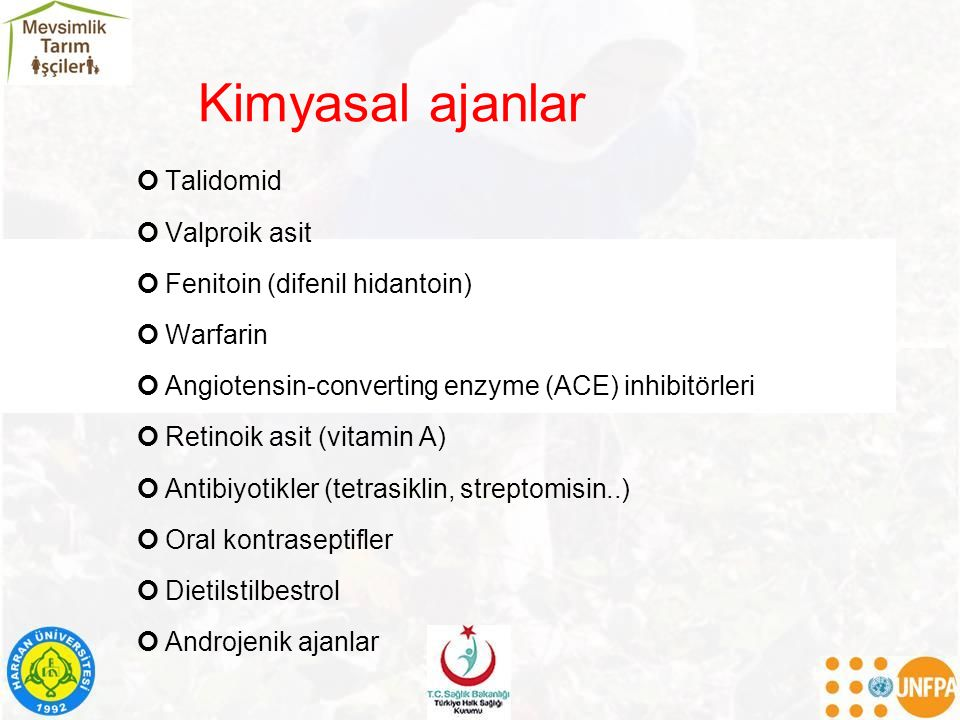 Kimyasal ajanlar Talidomid Valproik asit Fenitoin (difenil hidantoin)