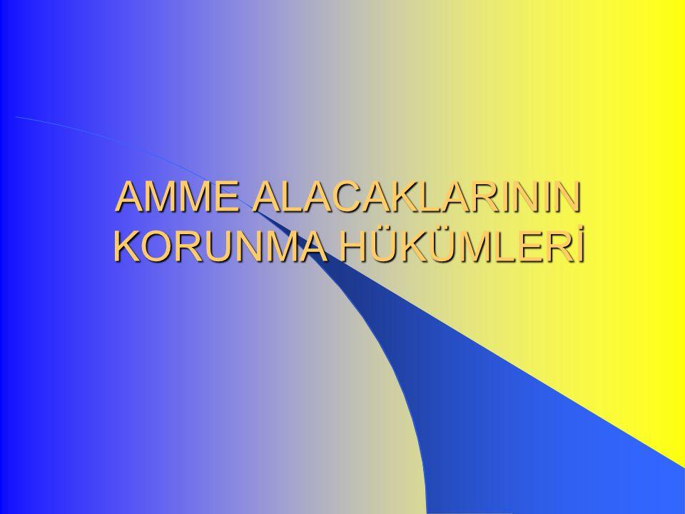 AMME ALACAKLARININ KORUNMA HÜKÜMLERİ