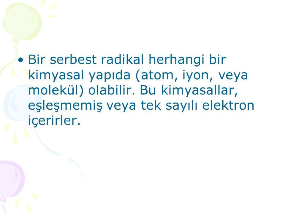 Bir serbest radikal herhangi bir kimyasal yapıda (atom, iyon, veya molekül) olabilir.