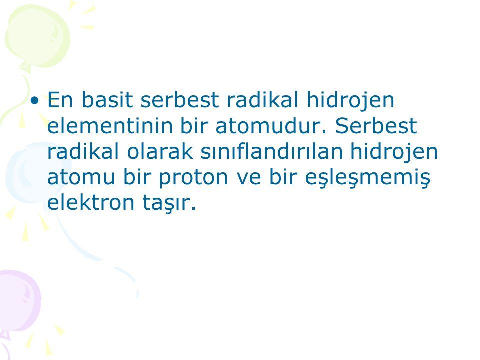 En basit serbest radikal hidrojen elementinin bir atomudur